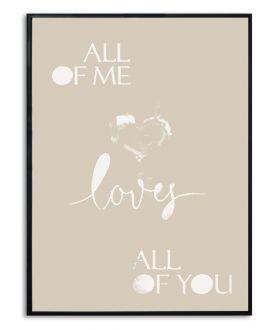 Plakat love z napisem All of me loves all of you