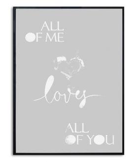Plakat z napisem All of me loves all of you (szary)