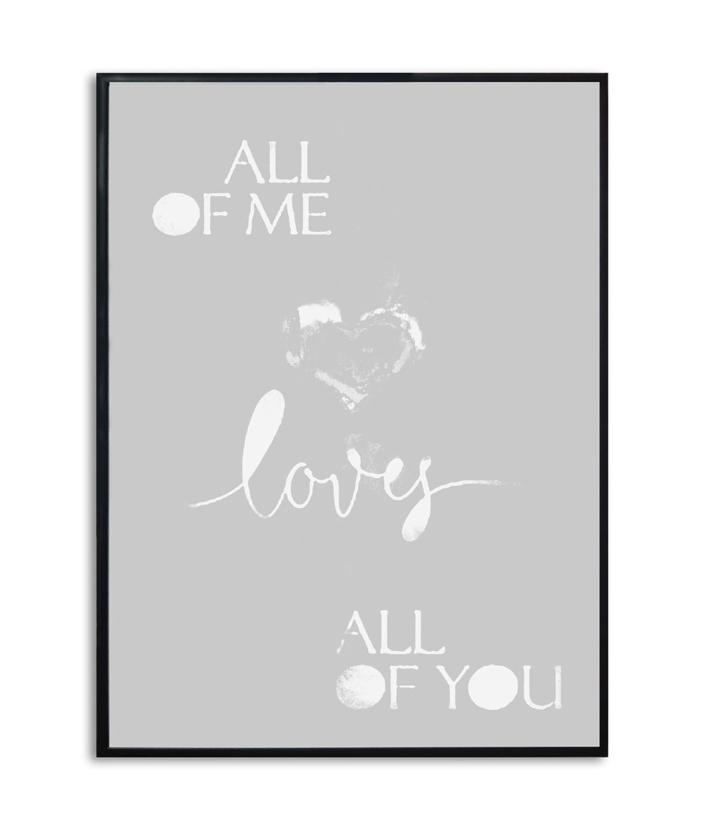 Plakat z napisem All of me loves all of you (szary)
